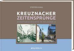 Kreuznacher Zeitensprünge Teil 2 von Kaul,  Steffen