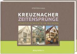 Kreuznacher Zeitensprünge von Kaul,  Steffen