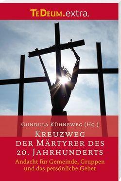 Kreuzweg der Märtyrer des 20. Jahrhunderts von Kühneweg,  Gundula