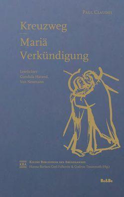 Kreuzweg – Mariä Verkündigung von Claudel,  Paul, Harand,  Gundula, Neumann,  Veit