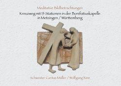 Kreuzweg mit 15 Stationen in der Bonifatiuskapelle in Metzingen/Württemberg von Müller,  Caritas, Rinn,  Wolfgang