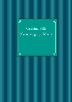 Kreuzweg mit Maria von Falk,  Cristina