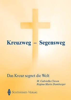 Kreuzweg – Segensweg von Cleven,  M. Gabriella, Domberger,  Regina-Maria