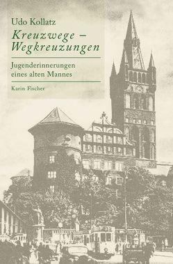Kreuzwege – Wegkreuzungen von Kollatz,  Udo