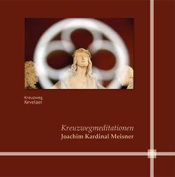 Kreuzwegmediationen von Meisner,  Joachim Kardinal, Schmitt,  Thomas, Valles Fernandez,  David, Wagner,  Thorsten