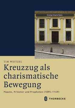 Kreuzzug als charismatische Bewegung von Weitzel,  Tim