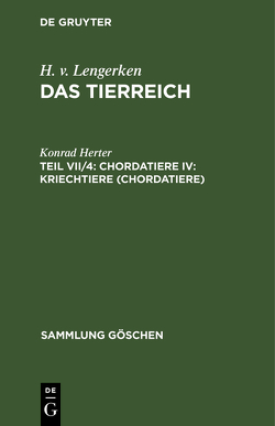 H. v. Lengerken: Das Tierreich / Chordatiere IV: Kriechtiere (Chordatiere) von Herter,  Konrad