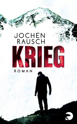 Krieg von Rausch,  Jochen