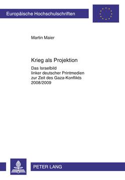 Krieg als Projektion von Maier,  Martin
