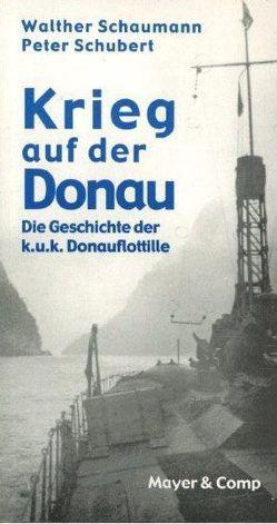 Krieg auf der Donau von Schaumann,  Walther, Schubert,  Peter