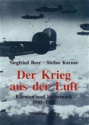 Krieg aus der Luft von Beer,  Siegfried, Karner,  Stefan
