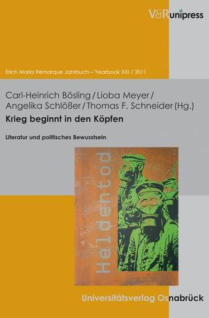 Krieg beginnt in den Köpfen von Bösling,  Carl-Heinrich, Meyer,  Lioba, Schlösser,  Angelika, Schneider,  Thomas F.
