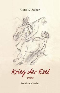 Krieg der Esel von Decker,  Gero F.