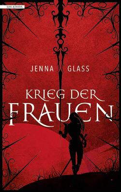Krieg der Frauen von Glass,  Jenna, Huber,  Petra, Wachs,  Anne-Marie, Weber,  Markus