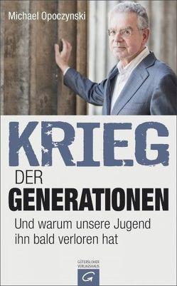Krieg der Generationen von Opoczynski,  Michael