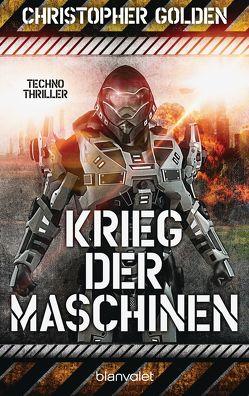 Krieg der Maschinen von Golden,  Christopher, Kubiak,  Michael