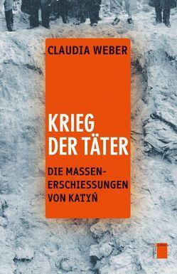 Krieg der Täter von Weber,  Claudia