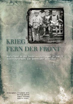 Krieg, fern der Front von Arlt,  Elisabeth, Dornik,  Wolfram, Grasmug,  Rudolf, Vreca,  Beatrix