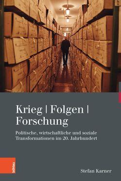 Krieg. Folgen. Forschung von Karner,  Stefan, Ruggenthaler,  Peter