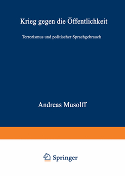Krieg gegen die Öffentlichkeit von Musolff,  Andreas