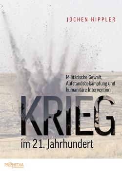 Krieg im 21. Jahrhundert von Hippler,  Jochen