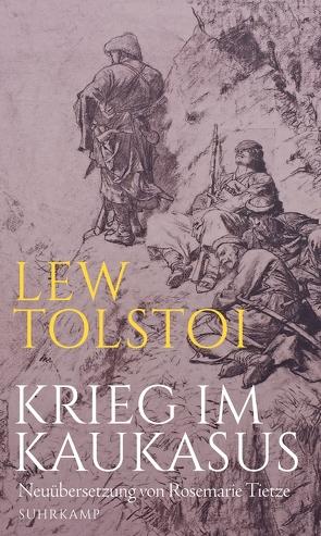 Krieg im Kaukasus von Tietze,  Rosemarie, Tolstoj,  Lew