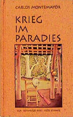 Krieg im Paradies von Montemayor,  Carlos, Oswald,  Georg