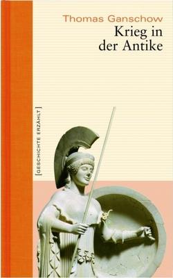 Krieg in der Antike von Ganschow,  Thomas