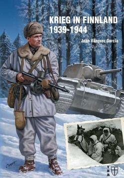 Krieg in Finnland 1939-1944 von Lauer,  Jaime P.K., Váquez García,  Juan