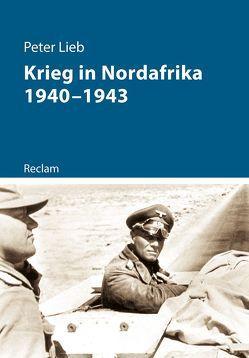 Krieg in Nordafrika 1940–1943 von Lieb,  Peter