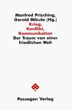 Krieg, Konflikt, Kommunikation von Mikula,  Gerold, Prisching,  Manfred