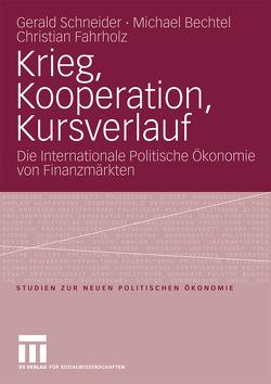 Krieg, Kooperation, Kursverlauf von Bechtel,  Michael, Fahrholz,  Christian, Schneider,  Gerald
