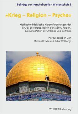 Krieg – Religion – Psyche von Fisch,  Michael, Wolbergs,  Julia