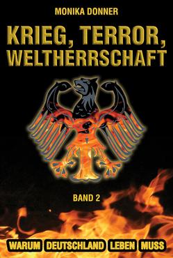 Krieg, Terror, Weltherrschaft / Krieg, Terror, Weltherrschaft – Band 2 von Monika,  Donner