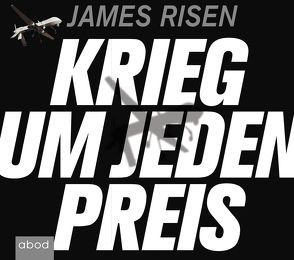 Krieg um jeden Preis von Denk,  Andreas, Risen,  James