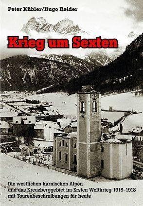 Krieg um Sexten von Kübler,  Peter, Reider,  Hugo