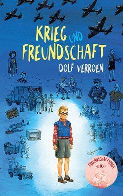 Krieg und Freundschaft von Dematons,  Charlotte, Erdorf,  Rolf, Verroen,  Dolf