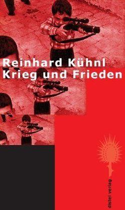 Krieg und Frieden von Kühnl,  Reinhard
