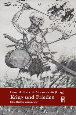 Krieg und Frieden von Bär,  Alexandra, Becher,  Dominik