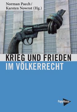Krieg und Frieden um Völkerrecht von Nowrot,  Karsten, Paech,  Norman