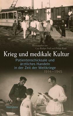 Krieg und medikale Kultur von Prüll,  Livia, Rauh,  Philipp