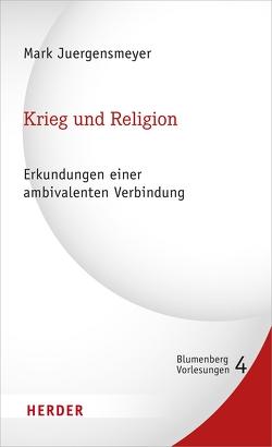 Krieg und Religion von Berger,  Ulrike, Juergensmeyer,  Mark