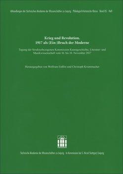 Krieg und Revolution. 1917 als (Ein-)Bruch der Moderne von Ensslin,  Wolfram, Krummacher,  Christoph
