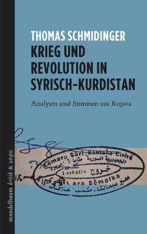 Krieg und Revolution in Syrisch-Kurdistan von Schmidinger,  Thomas