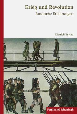 Krieg und Revolution von Beyrau,  Dietrich