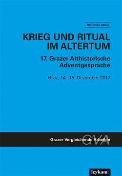 Krieg und Ritual im Altertum. 17. Grazer Althistorische Adventgespräche von Zinko,  Michaela