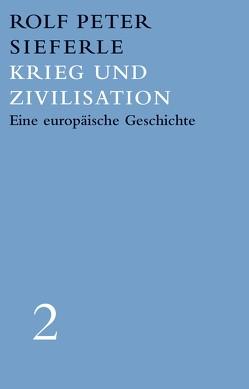 Krieg und Zivilisation von Sieferle,  Rolf Peter