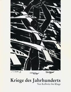 Kriege des Jahrhunderts von Dieterich,  Gerd, Grubert-Thurow,  Beate, Kuckuk,  Ursula, Olschowski,  Petra von, Setzler,  Sibylle