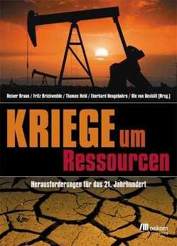 Kriege um Ressourcen von Braun,  Reiner, Brickwedde,  Fritz, Held,  Thomas, Neugebohrn,  Eberhard, Uexküll,  Ole von