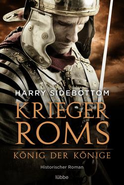 Krieger Roms – König der Könige von Schumacher,  Rainer, Sidebottom,  Harry
